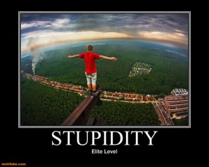 stupidity-stupidity-stupid-suicide-demotivational-posters-1358087102
