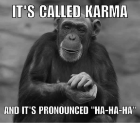 its-called-karma-and-its-pronounced-ha-ha-ha-5428322