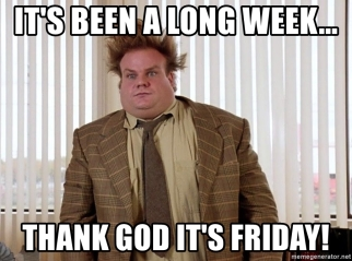 its-been-a-long-week-thank-god-its-friday